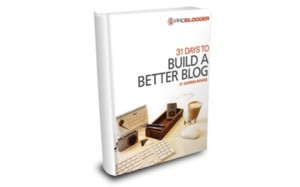 31 Days to Build a Better Blog - click here to buy