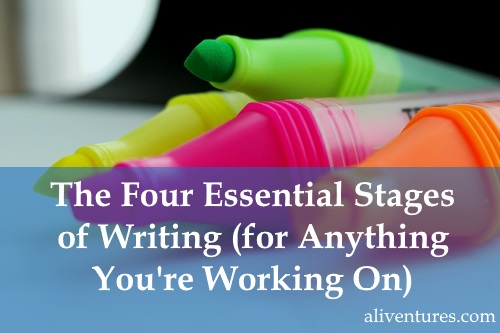 The Four Essential Stages of Writing (for Anything You're Working On)