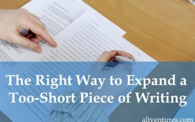 The Right Way to Expand a Too-Short Piece of Writing