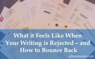 What it Feels Like When Your Writing is Rejected – and How to Bounce Back