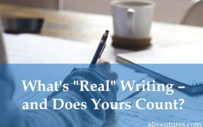 """What's """"Real"""" Writing – and Does Yours Count?"""