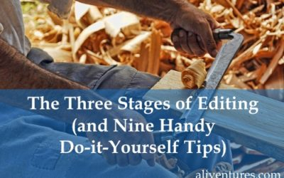 The Three Stages of Editing (and Nine Handy Do-it-Yourself Tips)