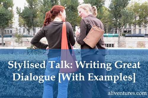 Stylised Talk: Writing Great Dialogue [With Examples]