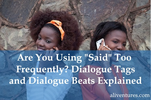 "Are You Using ""Said"" Too Frequently? Dialogue Tags and Dialogue Beats Explained"