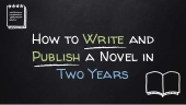 Your Two-Year Plan for Writing, Editing and Publishing Your Novel (However Busy You Are)