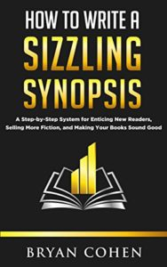 how to write a sizzling syopsis bryan cohen