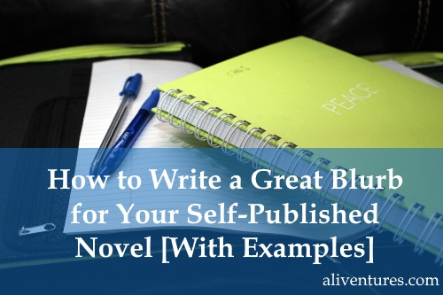 How to Write a Great Blurb for Your Self-Published Novel [With Examples]