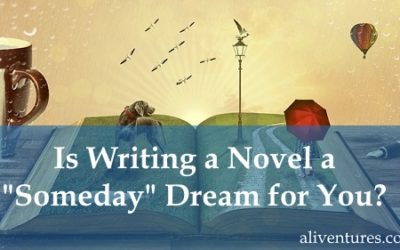 "Is Writing a Novel a ""Someday"" Dream for You?"