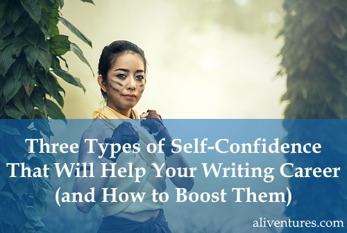 Three Types of Self-Confidence That Will Help Your Writing Career (and How to Boost Yours)