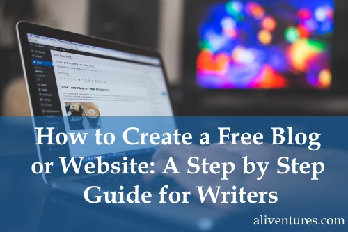 How to Create a Free Blog or Website: A Step-by-Step Guide for Writers