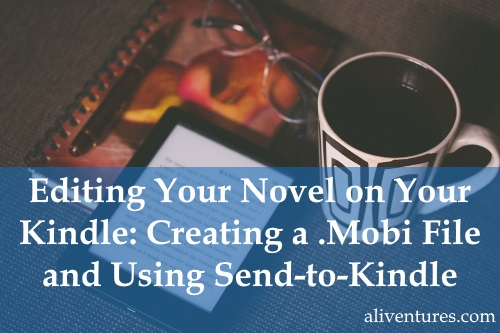 Editing your novel on your kindle -- creating a .mobi file and using send-to-kindle