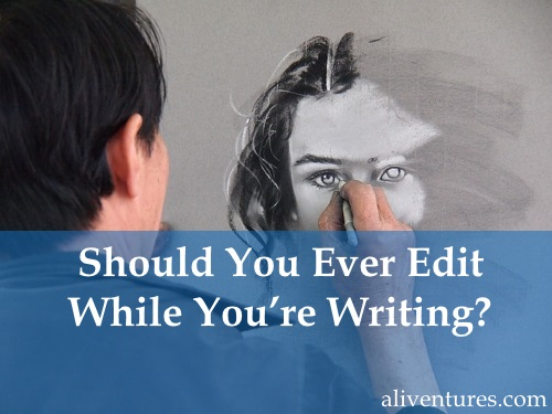 Should You Ever Edit While You're Writing?
