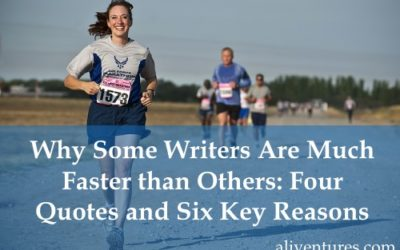 Why Some Writers Are Much Faster Than Others: Four Quotes and Six Key Reasons