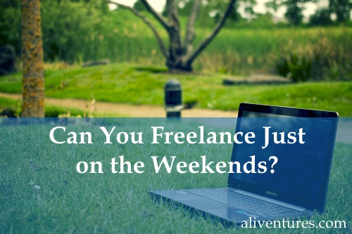 Can You Freelance Just on the Weekends?