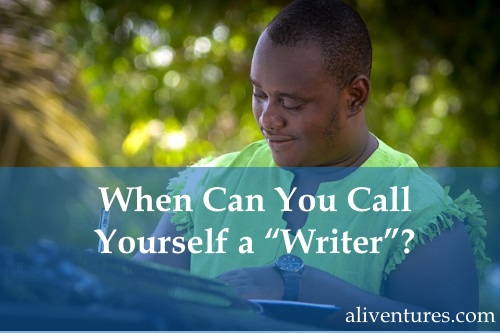 "When Can You Call Yourself a ""Writer""?"