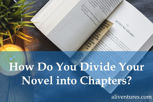 How Do You Divide Your Novel into Chapters?