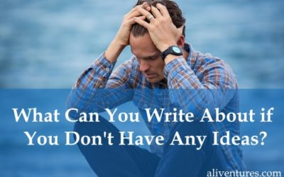 What Can You Write About if You Don't Have Any Ideas?