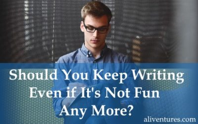 Should You Keep Writing Even if It's Not Fun Any More?
