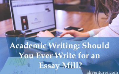 Academic Writing: Should You Ever Write for an Essay Mill?