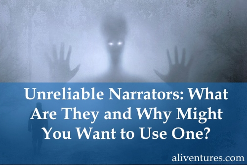 Unreliable Narrators: What Are They and Why Might You Want to Use One?