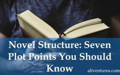 Novel Structure: Seven Plot Points You Should Know
