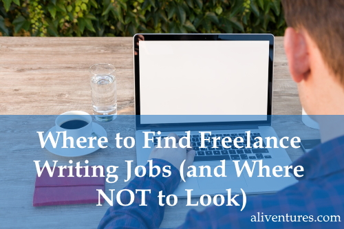 Where to Find Freelance Writing Jobs (and Where NOT to Look)