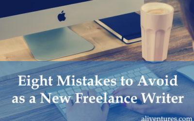Eight Mistakes to Avoid as a New Freelance Writer