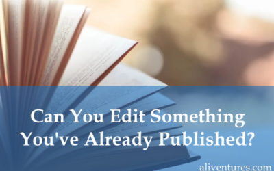 Can You Edit Something You've Already Published?