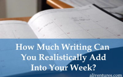 How Much Writing Can You Realistically Add Into Your Week?