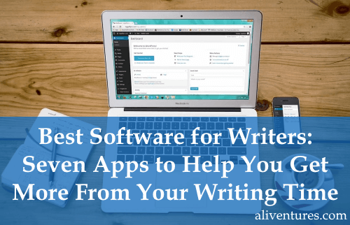 Best Software for Writers: Seven Apps to Help You Get More From Your Writing Time