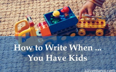 How to Write When … You Have Kids