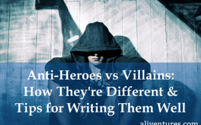 Anti-Heroes and Villains: How They're Different & Tips for Writing Them Well