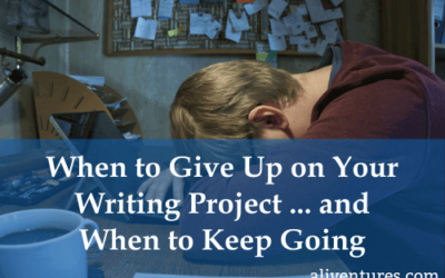 When to Give Up On Your Writing Project … and When to Keep Going