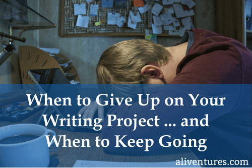 When to Give Up on Your Writing Project ... and When to Keep Going (title image)