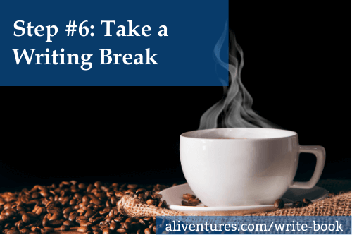 Step #6: Take a Writing Break