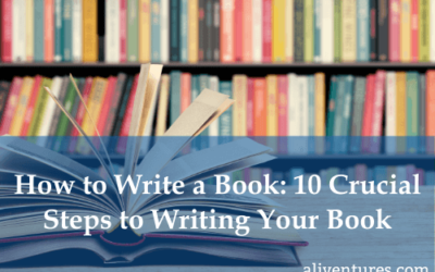 How to Write a Book: 10 Crucial Steps to Writing Your Book