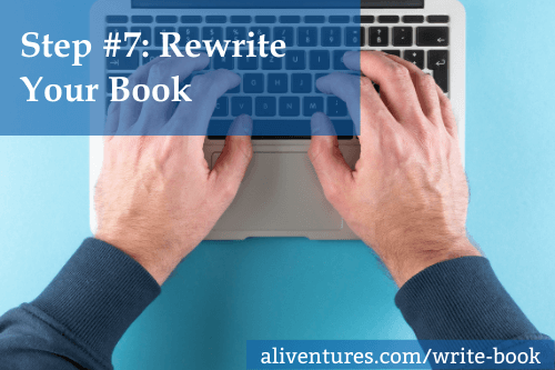 Step #7: Rewrite Your Book