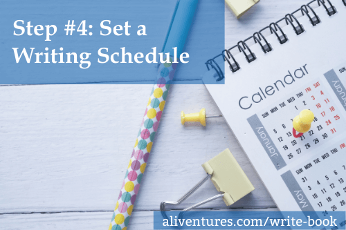 Step #4: Set a Writing Schedule