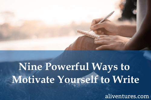 Nine Powerful Ways to Motivate Yourself to Write (Title Image)