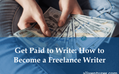 Get Paid to Write: How to Become a Freelance Writer